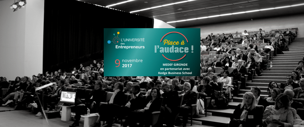 universite-des-entrepreneurs-medef-gironde-kedge-bordeaux-business
