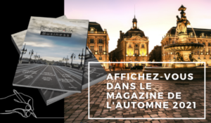 affichage publicité annonceurs magazine automne 2021 bordeaux business